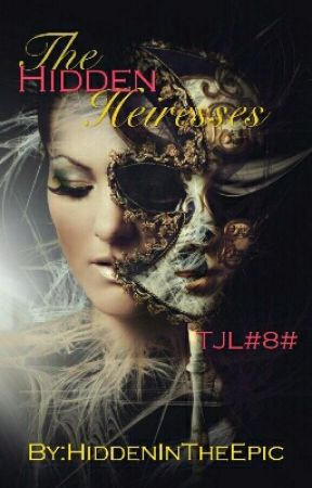 TJL#8#The Hidden Heiress by HiddenInTheEpic