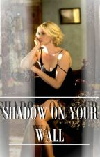 Shadow On Your Wall by IncognitoWritersClub