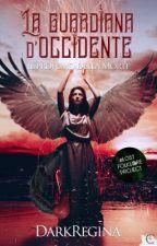 La Guardiana d'Occidente • Il Profumo della Morte by DarkRegina