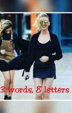 3 words, 8 letters by kweenamelia