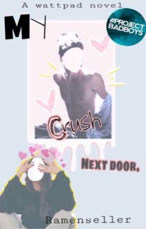 My Crush Next Door by Ramenseller