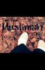 The Real Muslimah by rmiftah949