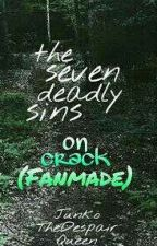 Seven Deadly sins On Crack(fan made) by JunkoTheDespairQueen