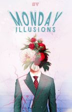 Monday illusions | okładki by SiiriVanwyngarden
