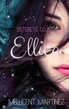 SISTERETS CLUB 1--Ellice (COMPLETE) by MellicentMartinez
