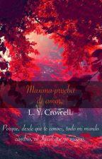Maxima prueba de amor. (BL) [Editando] by LyCrowell