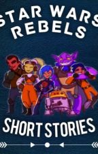 Star Wars Rebels: Short Stories  by ilovedolphins101