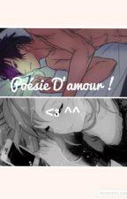 Poésie d'amour ! <3 ^^ by 8-MissOtaku-8