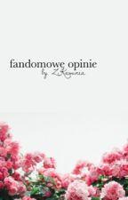 kraina hejtu i uwielbienia //  fandomowe opinie by ZKawunia
