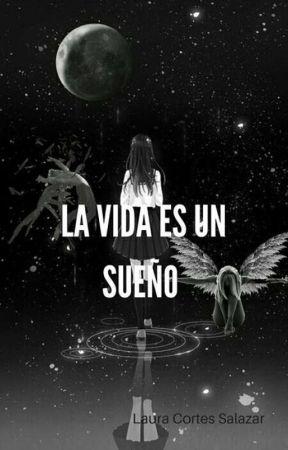 La vida es un sueño. by LauraKatalinaCS