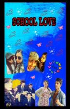 School Love ❤️ (completed) by Parth_1103