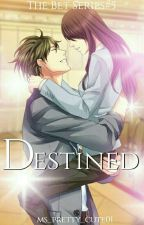 Destined by Ms_pretty_cute01