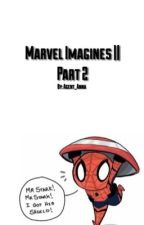 Marvel Imagines And One-Shots || Part Two by Agent_Anna