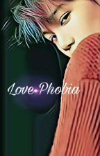 Love Phobia (Ff Kai EXO) by KJI_94