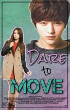 Dare to Move by notaclichelover