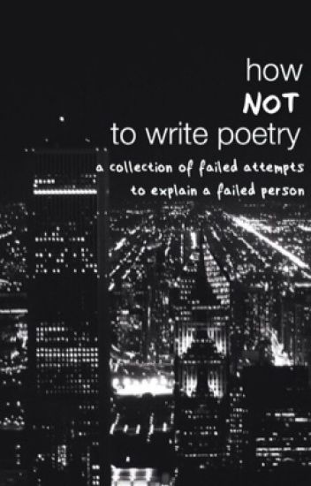 How NOT to Write Poetry