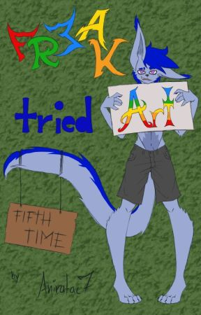 Freak tried Art (5) by Aniratac7