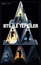 BTS İLE TEPKİLER by bangtanwonderland