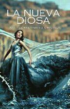 LA NUEVA DIOSA by anna2thesea