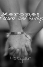 Merome: Forever and Always by Hstyler