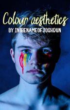 Colour Aesthetics by InthenameofJoshDun