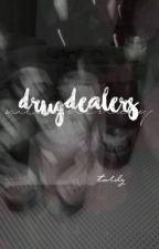Drugdealers • Tardy by lovinglyloost