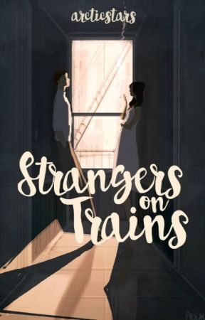 The Secret Double-Lives of Strangers on Trains ✓ by arcticstars