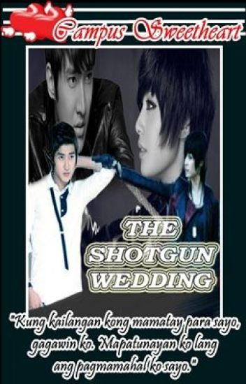 Campus Sweetheart: THE SHOTGUN WEDDING (Ongoing )