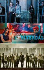 Bates Motel & Riverdale & The Walking Dead Imagines by _MyyAngel_