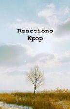 Реакции Kpop 18+ by agusmine