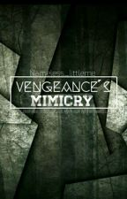 Vengeance's Mimicry  by Nameless_littleme