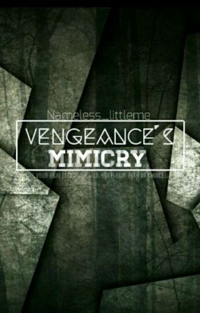 Vengeance's Mimicry by Nameless_littleme