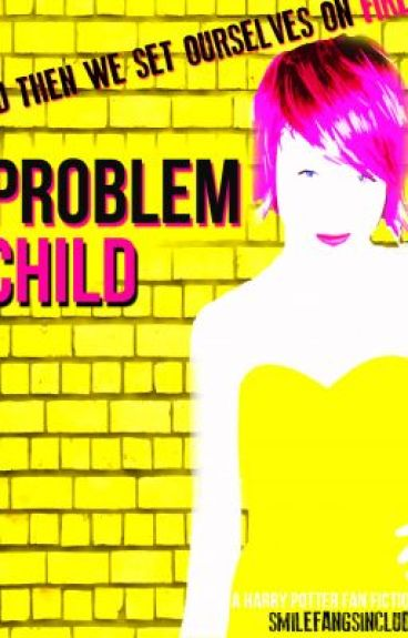 Problem Child by smilefangsincluded