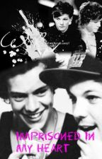 Imprisoned In My Heart: A Larry Stylinson Fanfic by Larry_for_Life