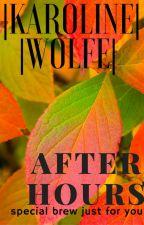 After Hours by KarolineWolfe