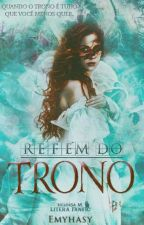 Refém do Trono by Emyhasy