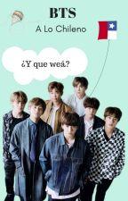 BTS A Lo Chileno  by almenpizza