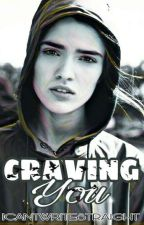 Craving You (GxG) by ICantWriteStraight