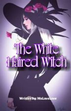 The White Haired Witch by Jonsile