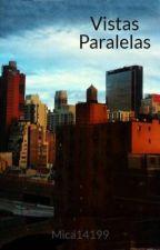 Vistas Paralelas by Mica14199