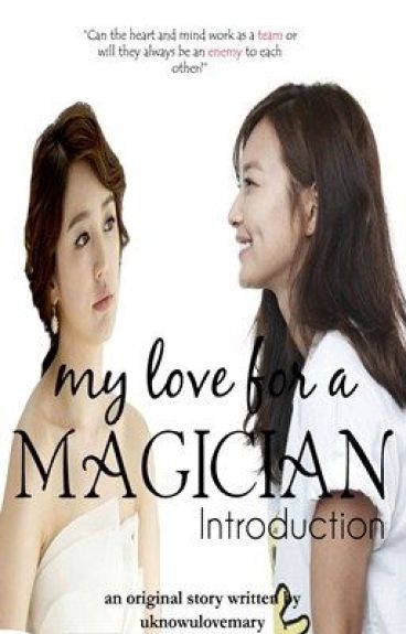 My Love for a Magician ~Introduction by uknowulovemary