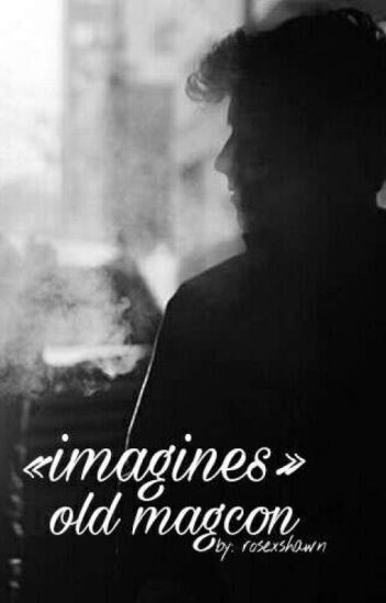 «imagines» old magcon