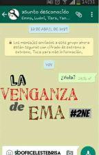 La venganza de Ema (#2NE) by SoofiiCelesteBrisa