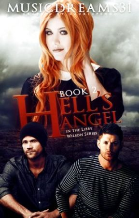 Hell's Angel (A Supernatural Fanfiction) {2} by musicdreams31
