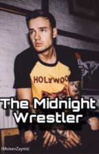 The Midnight Wrestler || L.P by moisenzaynie