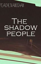 The shadow people {Dutch}  by PeachesVanSchaik