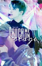 Touch me on stage| Jikook by Tiviiv