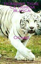 Hombres Tigre -  La tigresa blanca- Ocaso by aespinoc05