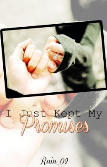 I Just Kept My Promises ONHOLD