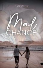 Malchance by two_write
